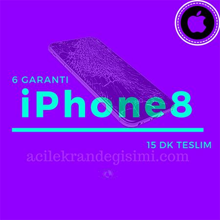 iPhone 8 ekran değişim fiyatı