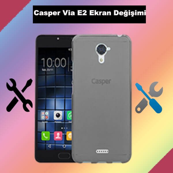Casper Via E2 ekran değişimi