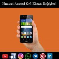 Huawei GR 3 ekran değişimi istanbul