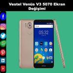 Vestel Venüs V3 5070 ekran değişimi