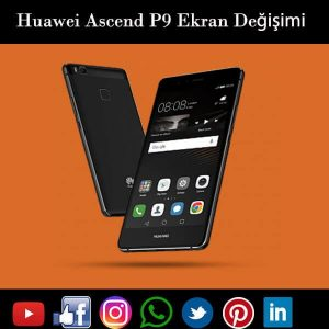 Huawei Ascend P9 ekran değişimi isanbul